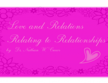 Love & Relations Relating to Relationships: The Doctor Is In