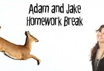 Adam and Jake Homework Break Episode 10 – Chips, Dip and Deer Oh My!