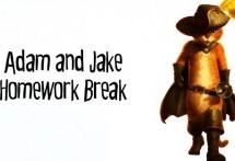 Adam and Jake Homework Break Episode 13 – Lost Puss In Boots
