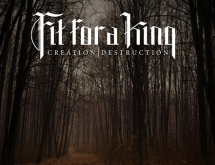 Fit For A King – Creation/Destruction