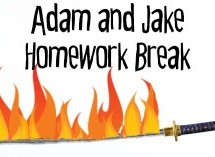Adam and Jake Homework Break Episode 27 – Flaming Samurai Sword