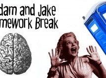 Adam and Jake Homework Break Episode 32 – Leaky Brains and Flying Toilets