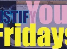 How to Justify Your Fridays