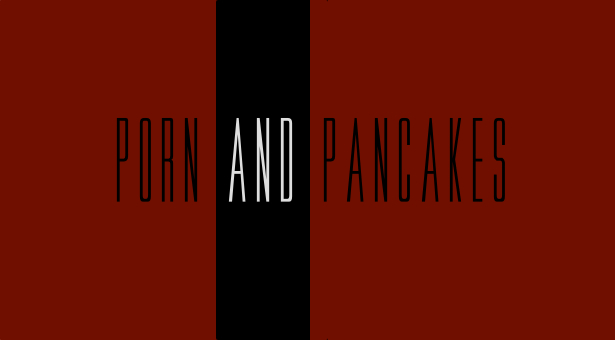 Porn and Pancakes Featured