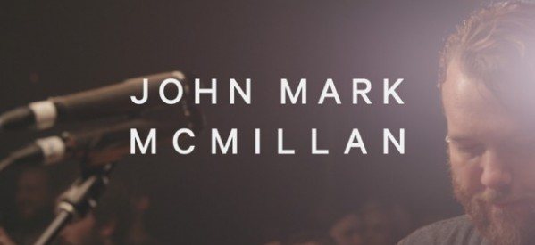 "Artist Spotlight: John Mark McMillan's ""Borderland"""