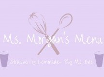 Ms. Morgans Menu with special guest: Ms. Evie Johnson