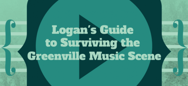 Guide to Surviving the Greenville Music Scene