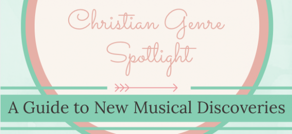 Christian Genre Spotlights: A Guide to New Music Discoveries
