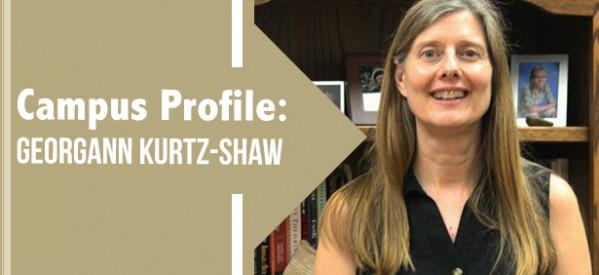 Campus Profile: Georgann Kurtz-Shaw