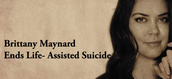 Brittany Maynard Ends Life – Assisted Suicide