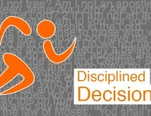 Disciplined Decisions