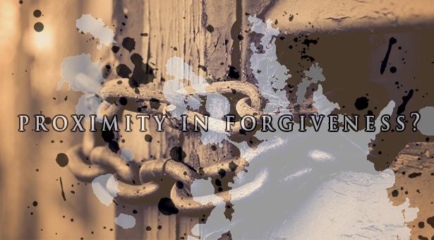 proximity in forgiveness