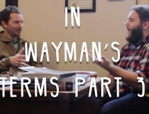 In Wayman's Terms Part 3