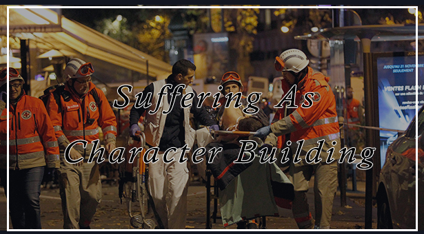 Suffering As Character Building