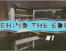 Behind the Edit
