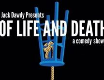Of Life and Death: A Comedy Show
