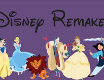 Disney Remakes: Tales As Old As Time