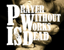 Prayer Without Works is Dead