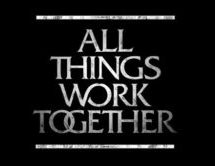 """All Things Work Together"""