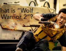 "What is ""Wolf Warrior 2""?"