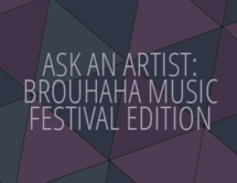 Ask the Artist: Brouhaha Music Festival Edition